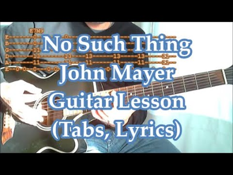 No SuchThing, John Mayer, Guitar Lesson(Tabs)
