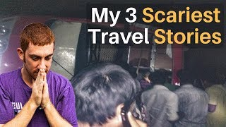 My 3 Scariest Travel Stories 😰