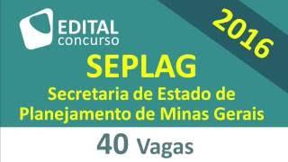Edital Concurso SEPLAG MG 2016 Secretaria de Estado de Planejamento de Minas Gerais