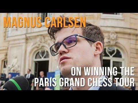 Magnus Carlsen On Winning The Paris Grand Chess Tour