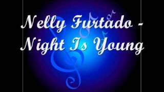 Nelly Furtado - Night Is Young (Feat. Wiley)