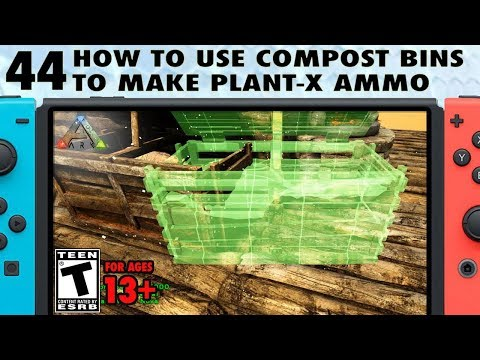 44: How to Make Fertilizer (Plant Species X Ammo) with Compost Bins - The Ark Switch Survival Guide