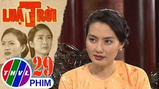 image Luật trời - Tập 29[4]: Bà Trang có ý kêu ông Lâm để lại gia sản cho Tiến và đuổi mẹ con Bích đi