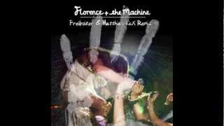 Florence & the Machine - You got the love (Freiboitar & Matthias Kick Remix)