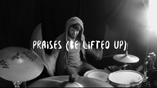 praises be lifted up   bethel music   drum cover