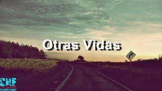 Otras Vidas - Carlos Rivera - Letra - HD