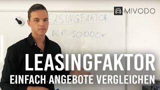Leasingfaktor Erklärung - So vergleicht man Leasing Angebote!