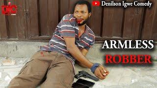 The armless robber - Denilson Igwe Comedy