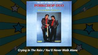 Porkchop Duo - Crying In The Rain / You'll Never Walk Alone  (The Best Stand-Up Comedy Vol. 4)