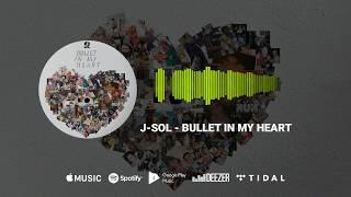 Gambar cover J-SoL - Bullet In My Heart (Audio)