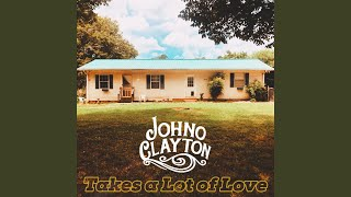 Johno Clayton Takes A Lot Of Love