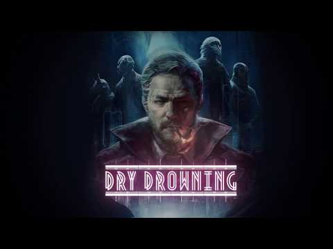 Dry Drowning - Gameplay Trailer