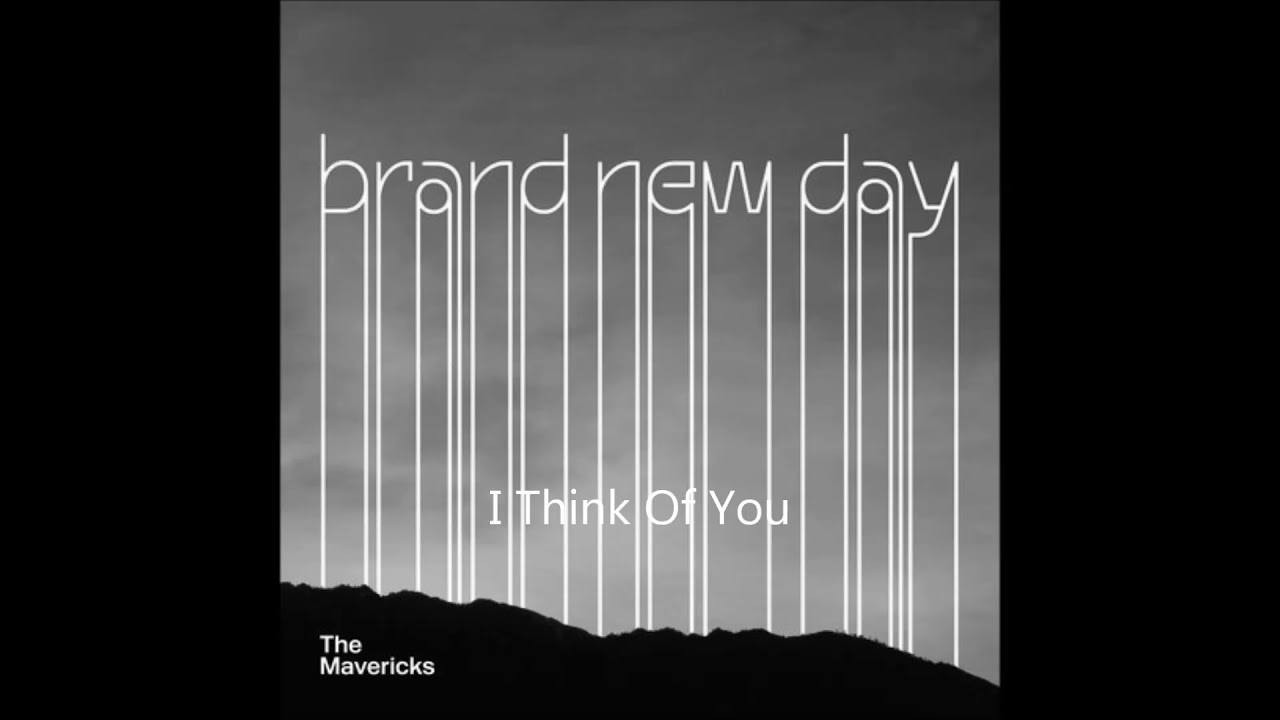 Download The Mavericks   I Think of You (Brand New Day)