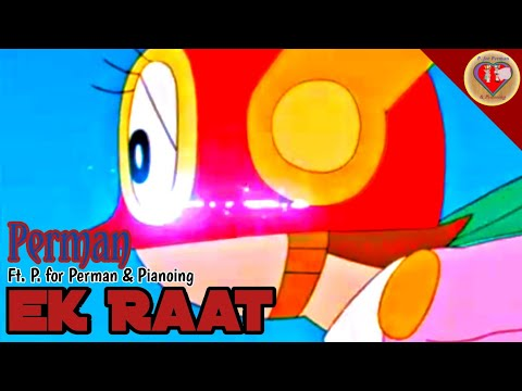 Ek Raat | A LOVE P.M.V. | Ft. Diganti Sandis | Perman X Pako | P. for Perman & Pianoing from YouTube · Duration:  3 minutes 18 seconds
