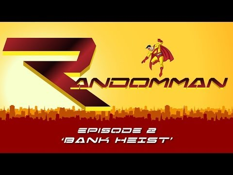 Randomman Episode 2 - Bank Heist