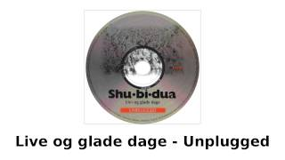 Shu-bi-dua - Live og glade dage - Unplugged (hele albummet)