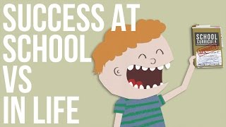 Success at School vs Success in Life(, 2016-07-18T12:00:33.000Z)