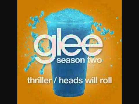 Thriller  Heads Will Roll Glee Cast Version  Lyrics