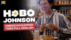 Hobo Johnson tries a Full English Breakfast