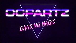 OOPARTZ - DANCING MAGIC