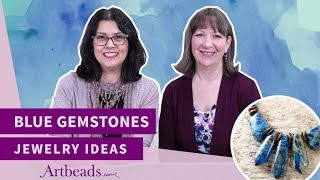 Artbeads Cafe - Live: Blue Gemstones in Beaded Jewelry with Cynthia Kimura and Cheri Carlson