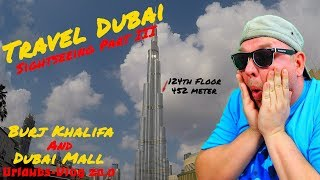 Travel Dubai   Burj Khalifa At The Top & Dubai Mall 🌇 2018