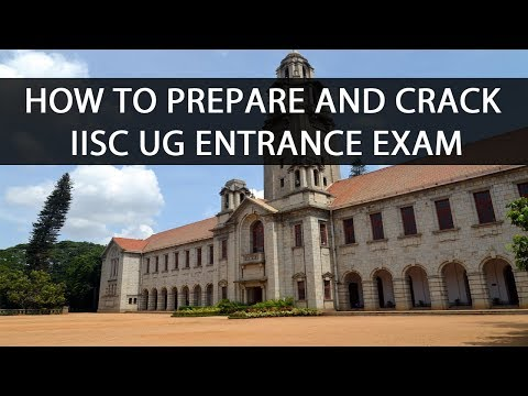 How to Prepare and Crack IISc UG Entrance Exam?