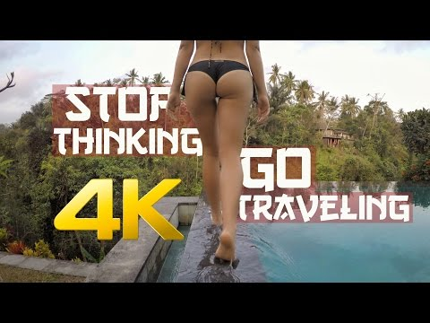 GoPro 4K - STOP THINKING GO TRAVELING