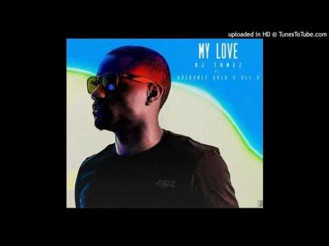DJ Tunez Ft Adekunle Gold & Del B – My Love
