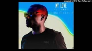 DJ Tunez Ft Adekunle Gold  Del B  My Love