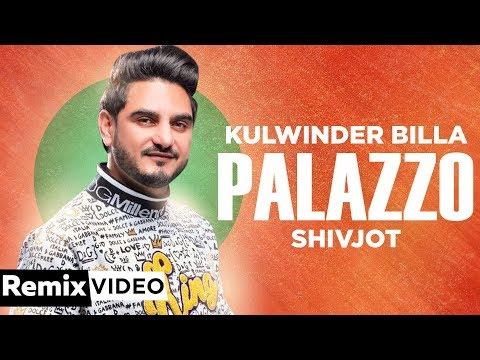 palazzo-(remix)-|-kulwinder-billa-|-shivjot-|-aman-hayer-|-dj-hans-|-latest-punjabi-songs-2019