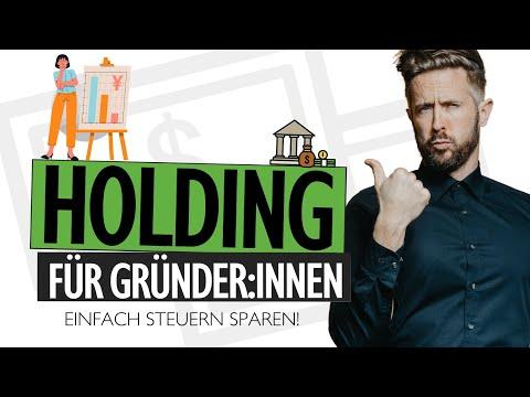 Holding erklärt: Warum für Start-Ups wichtig? Steuervorteile nutzen! | felixthoennessen.de