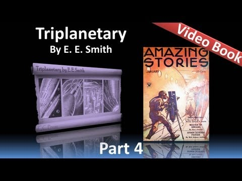 Part 4 - Triplanetary Audiobook by E. E....