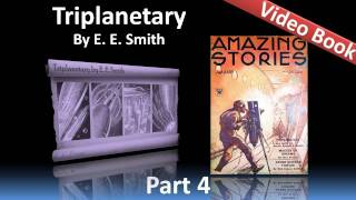 Part 4 - Triplanetary Audiobook by E. E. Smith (Chs 13-17)