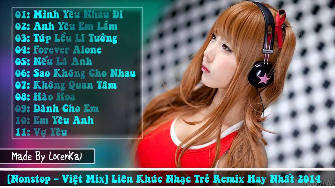 Liên Khúc Nhạc Trẻ Remix Hay Nhất 2015 - Phần 1 Việt Mix