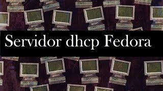 Instalación y configuración dhcp Fedora
