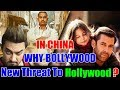 Why Bollywood Is A New Threat To Hollywood In CHINA?