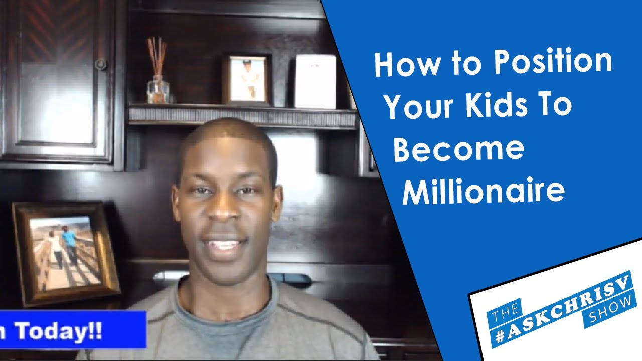 How to Position Your Kids To Become Millionaire | #AskChrisV Show Ep. 28