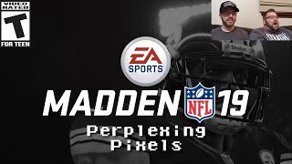 Perplexing Pixels: Madden NFL 19 (PS4 Pro) (review/commentary) Ep289