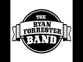 watch he video of Leave The Cameras On - The Ryan Forrester Band
