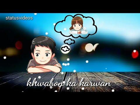 Do Pal Ruka Khwabon Ka Karwan  WhatsApp Status - Lyrics