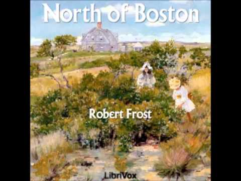 North of Boston by Robert Frost (FULL Audiobook)