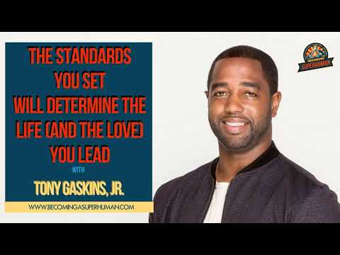 Ep. 150: Tony Gaskins, Jr.: The Standards You Set Will Determine The Life (And The Love) You Lead
