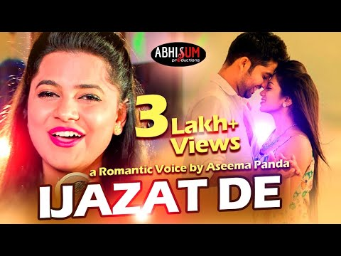 Ijazat De - A Song By Aseema Panda ll Sushil Dalai ll Abhisum Production