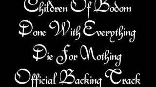 Children Of Bodom - Done With Everything Die For Nothing { Official Backing Track }