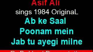 OriginaL Ab ke Saal Poonam mein   Asif Ali 1984