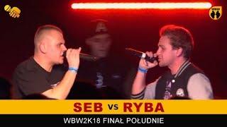 RYBA vs SEB  WBW 2018  Finał Południe (B) Freestyle Battle