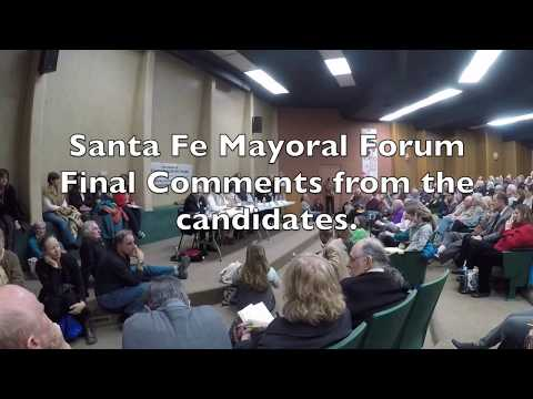 Santa Fe Mayoral Forum, Part 11 Final comments