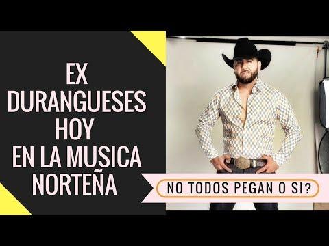 Ex-Duranguenses Ahora en la Musica norteña