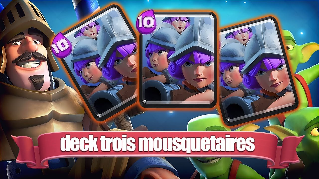 Clash royale deck trois mousquetaires ar ne 7 8 youtube for Clash royale meilleur deck arene 7
